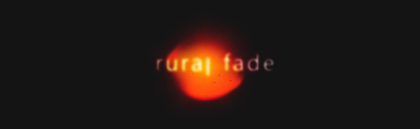 RURAL-FADE